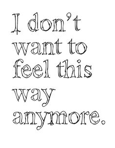 """""""I don't want to feel this way anymore."""" - Unknown #unbreakable #thelegionseries #kamigarcia #YAbooks #supernatural #paranormal #quotes *"""