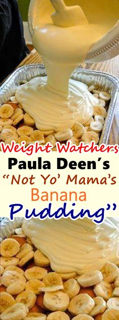 """Paula Deen's """"Not Yo' Mama's Banana Pudding"""" - AA Must try dishes - Banana Recipes Ww Desserts, Weight Watchers Desserts, Delicious Desserts, Dessert Recipes, Yummy Food, Ww Recipes, Sweet Recipes, Cooking Recipes, Mousse"""