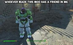 There's a mod in Fallout that gives Danse's Power Armor a Buzz Lightyear paintjob