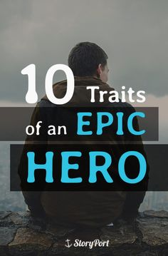 10 Traits of an Epic Hero