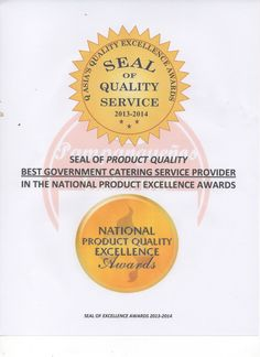 AWARDED NATIONAL PRODUCT EXCELLENCE AWARD & BEST GOVERNMENT CATERING IM THE NATIONAL LEVEL Excellence Award, Catering Services, The Republic