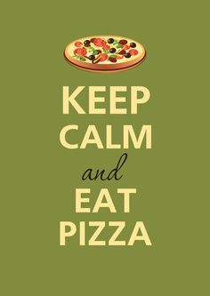 Keep calm and eat pizza Eats 500 Pizzas XD :) Food Quotes, Me Quotes, Funny Quotes, Pizza Quotes, Qoutes, Drake Quotes, Sport Quotes, Wisdom Quotes, Keep Calm Posters