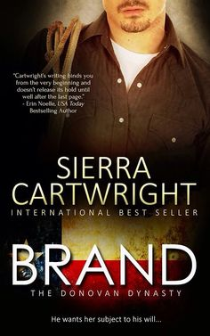 Brand by Sierra Cartwright (Book 2 in The Donovan Legacy Series) Cade and Sofia