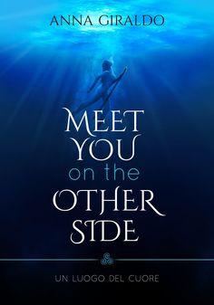 Meet you on the Other Side: Un luogo del cuore di Anna Giraldo