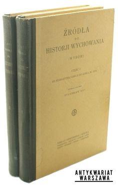Stanisław Kot Źródła do historjii Wychowania, t. I-II Lata 20.