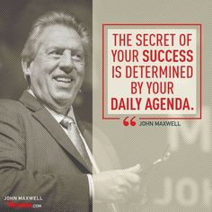 John Maxwell Quotes, John C Maxwell, Max Lucado, Daily Agenda, Life Quotes Love, Leadership Quotes, Encouragement Quotes, The Secret, Success