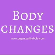 New post 9/15. Body changes are happening and I'm adjusting.