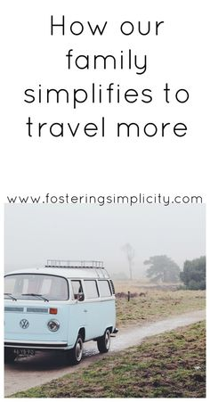 Living a simple and minimalist life-style makes it easy to travel.