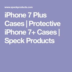iPhone 7 Plus Cases | Protective iPhone 7+ Cases | Speck Products