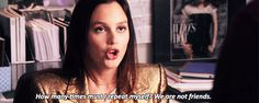 "Even if it really hurts. | Community Post: 31 Reasons Blair Waldorf From ""Gossip Girl"" Is The Real Queen B"