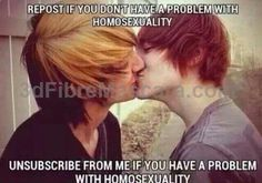 I dont have a problem with homosexuality because people should date whoever they want