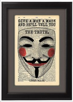 Hey, I found this really awesome Etsy listing at https://www.etsy.com/listing/181455365/give-a-man-a-mask-oscar-wilde-quote-art