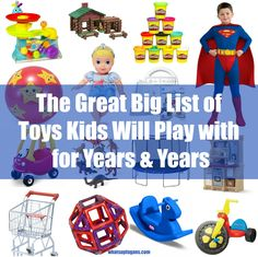 This is a great list of toys that are classics, that will be played with over and over again and be worth the investment as they'll last a long time too.