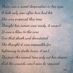 #sweetdesperation #devestated #lovehit #notprepared #cutdeep #wounds #writing #poetry #srcwrites