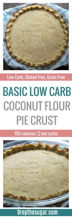 Basic Low Carb Coconut Flour Pie Crust   An easy gluten free pie crust recipe for low carb pie recipes. Or, for those looking for a gluten free pie crust. Pin now to make later!