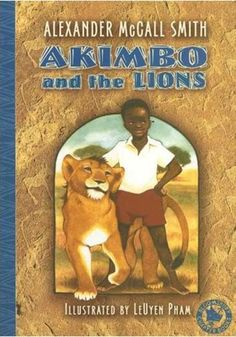 Akimbo and the Lions (The kids and I all love these books about a 10-year-old African boy and his adventures with animals.)