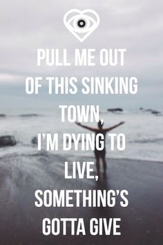 .-Something's Gotta Give  .-Future Hearts All Time Low
