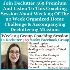 Join Declutter 365 premium and listen to this coaching session about Week #3 of the 52 Week Organized Home Challenge and accompanying decluttering missions, about your pantry and food storage cupboards {on Home Storage Solutions 101} Home Organization Hacks, Paper Organization, Organizing Your Home, Organizing Tips, Cleaning Tips, Financial Organization, Organizing Coupons, Linen Closet Organization, Kitchen Organization