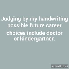 judging-by-my-handwriting-possible-future-career-choices-6619