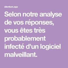 Selon notre analyse de vos réponses, vous êtes très probablement infecté d'un logiciel malveillant. Simile, Dublin, Mobiles, Iphone, House, Inspiration, Software, Mathematical Analysis, Text Posts