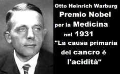 La causa principale del cancro è stata ufficialmente scoperta da uno scienziato premio Nobel per la medicina nel 1931 studiando il metabolismo dei tumori