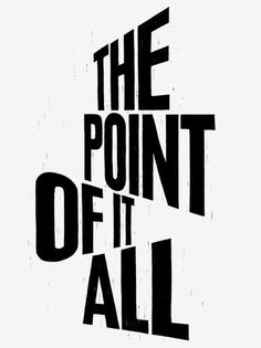 The point of it all...