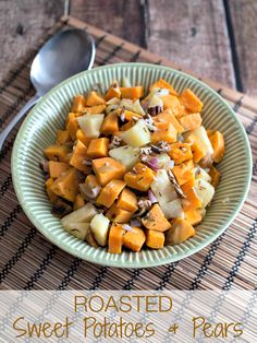 Roasted Sweet Potatoes & Pears - serve Sweet Potatoes without the marshmallows this Thanksgiving