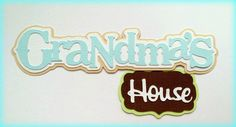 Grandma's house title premade paper piecing 3d die cut for