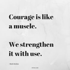 Courage is like a mu