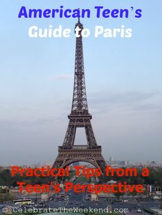 Practical Tips for Visiting Paris from an American Teen's Perspective