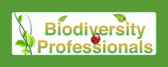 Biodiversity Professionals, the largest LinkedIn group of professionals engaged in biodiversity research, conservation, education and outrea...