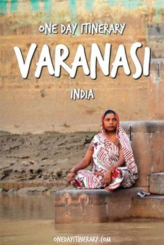 Varanasi One Day Itinerary - Top things to do in Varanasi, India