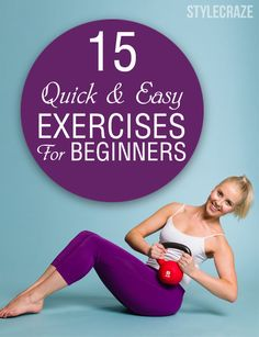 Have you just started your journey towards fitness? If yes, then check out these 15 simple, yet effective exercises for beginners that will motivate you. Read on to know more