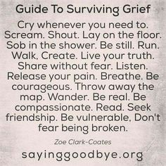 Guide To Surviving Grief - Great reminder for Teens and Adults that it is okay to grieve and express any emotions that they may feel.