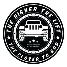 The Higher the Lift, the Closer to God. 4-inch round vinyl sticker. $4. #Jeep