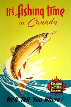 CANADA Its Fishing Time in Canada. Canadian National Railways. Circa 1940s.