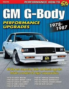 The General Motors G-Body is one of the manufacturer's most popular chassis, and includes cars such as Chevrolet Malibu, Chevrolet Monte Carlo and El Camino; the Buick Regal, the Oldsmobile Cutlass Su