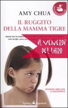 Venerdi' del libro: Il ruggito della mamma tigre