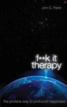 F**K It Therapy by John C. Parkin at Gaia Rising Nelson BC - gaia rising metaphysical