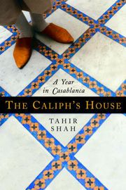 The Caliph's House | http://paperloveanddreams.com/book/420669105/the-caliphs-house | In the tradition of A Year in Provence and Under the Tuscan Sun, acclaimed English travel writer Tahir Shah shares a highly entertaining account of making an exotic dream come true. By turns hilarious and harrowing, here is the story of his family's move from the gray skies of London to the sun-drenched city of Casablanca, where Islamic tradition and African folklore converge–and nothing is as easy as it…