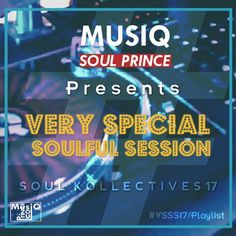 Title: Very Special Soulful Session  Show: Soulful Kollectives Vol. 17  Mixed by: MusiQ Soul Prince