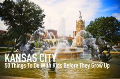 50 Things to do with Kids in the Kansas City Area Before They Grow Up..should do a few if these each time we visit!!