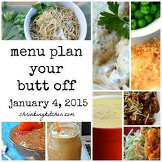It's the first Menu Plan Your Butt Off of 2015! So much delicious here, folks. Print the grocery list, hit the market & you're set for this week's dinners!