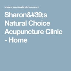 Sharon's Natural Choice Acupuncture Clinic - Home