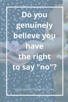 Do you believe you have the right to say no? Most women don't, believing they must be everything to everyone. Click through to read my personal tips on learning to say no, and stepping into your authority.