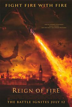 Reign of Fire (2002) One of my favorite movies. The fact that Christian Bale is in it doesn't hurt either.