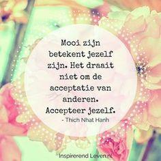 Wees jezelf! #Mooi #acceptatie #ThichNhatHanh #instaquote | SnapWidget