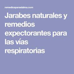 Jarabes naturales y remedios expectorantes para las vías respiratorias