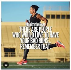 There are people who would love to have your bad runs... remember that.