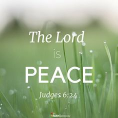 The Lord is peace.